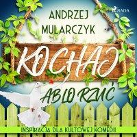 Kochaj albo rzuć - Andrzej Mularczyk