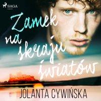 Zamek na skraju światów - Jolanta Cywińska, Krzysztof Baranowski, Jolanta Cywinska