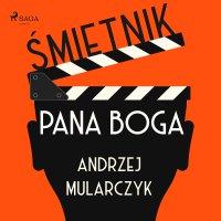 Śmietnik Pana Boga - Andrzej Mularczyk