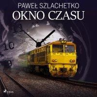 Okno czasu - Paweł Szlachetko