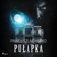 Pułapka - Paweł Szlachetko