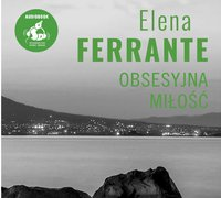 Obsesyjna miłość - Elena Ferrante