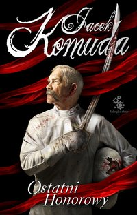 Ostatni honorowy - Jacek Komuda