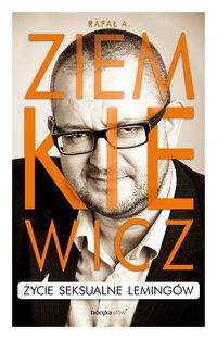 Życie seksualne lemingów - Rafał A. Ziemkiewicz