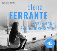 Zakłamane życie dorosłych - Elena Ferrante