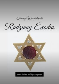 Rodzinny Exodus - Tomasz Warchalewski