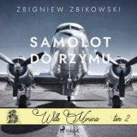 Willa Morena 2. Samolot do Rzymu - Zbigniew Zbikowski