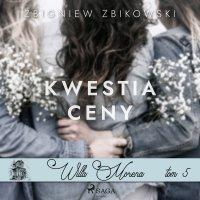 Willa Morena 5: Kwestia ceny - Zbigniew Zbikowski