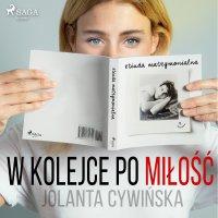 W kolejce po miłość - Jolanta Cywinska