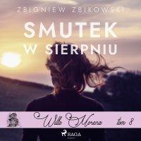 Willa Morena 8: Smutek w sierpniu - Zbigniew Zbikowski