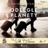 Willa Morena 7: Odległe planety - Zbigniew Zbikowski