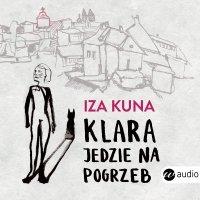 Klara jedzie na pogrzeb - Iza Kuna
