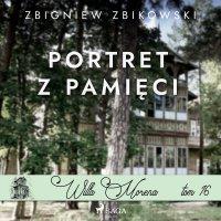 Willa Morena 16. Portret z pamięci - Zbigniew Zbikowski