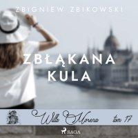Willa Morena 17. Zbłąkana kula - Zbigniew Zbikowski