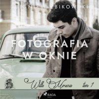 Willa Morena 1: Fotografia w oknie - Zbigniew Zbikowski