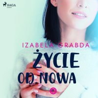 Życie od nowa - Izabela Grabda
