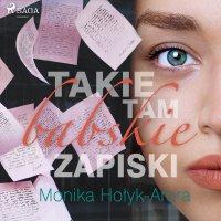 Takie tam babskie zapiski - Monika Hołyk