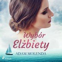 Wybór Elżbiety - Adam Molenda