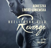 Revenge. Bezlitosna siła. Tom 5 - Agnieszka Lingas-Łoniewska