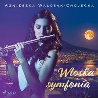 Włoska symfonia - Agnieszka Walczak - Chojecka