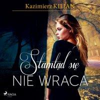 Stamtąd się nie wraca - Kazimierz Kiljan