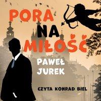 Pora na miłość - Paweł Jurek
