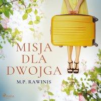 Misja dla dwojga - Marian Piotr Rawinis