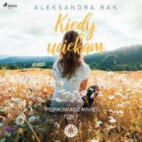 Kiedy uciekam - Aleksandra Rak