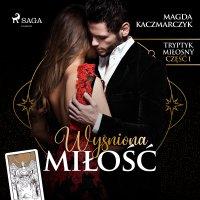 Wyśniona miłość - Magda Kaczmarczyk