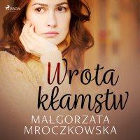 Wrota kłamstw - Małgorzata Mroczkowska
