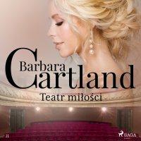 Teatr miłości - Ponadczasowe historie miłosne Barbary Cartland - Barbara Cartland