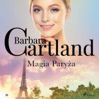 Magia Paryża - Ponadczasowe historie miłosne Barbary Cartland - Barbara Cartland