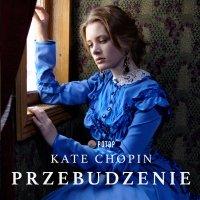 Przebudzenie - Kate Chopin