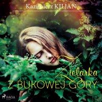 Zielarka z Bukowej Góry - Kazimierz Kiljan