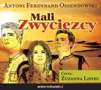 Mali zwycięzcy - Antoni Ferdynand Ossendowski