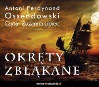 Okręty zbłąkane - Antoni Ferdynand Ossendowski