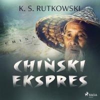 Chiński ekspres - K. S. Rutkowski