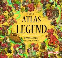 Atlas legend. Tom 1 - Paweł Zych