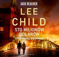 Sto milionów dolarów - Lee Child