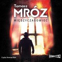 Międzyczasowiec - Tomasz Mróz