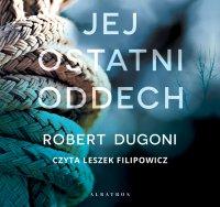 Jej ostatni oddech - Robert Dugoni