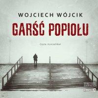 Garść popiołu - Wojciech Wójcik