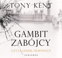 Gambit zabójcy - Tony Kent