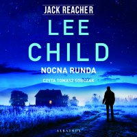 Nocna runda - Lee Child