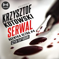 Serwal. Agentka Ultra. Tom 4 - Krzysztof Kotowski