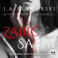Zabić Sarai - J.A. Redmerski