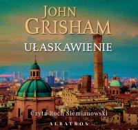 Ułaskawienie - John Grisham