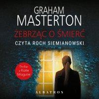 Żebrząc o śmierć - Graham Masterton