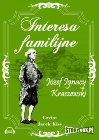 Interesa familijne - Józef Ignacy Kraszewski
