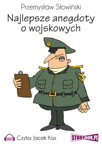 Najlepsze anegdoty o wojskowych - Przemysław Słowiński